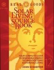 Real Goods Solar Living Sourcebook. Complete Guide to Renewable Energy Technologies & Sustainable Living