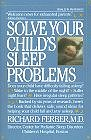Solve Your Child's Sleep Problems: Completely Revised and Updated (Paperback) by Dr. Richard Ferber