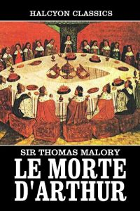 Study Guide for Le Morte d'Arthur by Thomas Malory